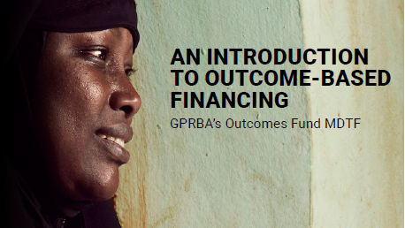 Intro to Outcome Based Financing - GPRBA Outcomes Fund MDTF